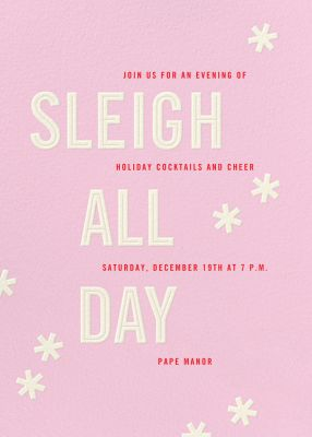 Sleigh All Day - Paperless Post
