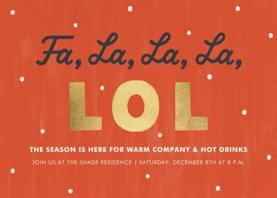 Fa La La La LOL - Paperless Post - Holiday invitations